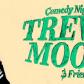 Trevor Moore sacramento comedy