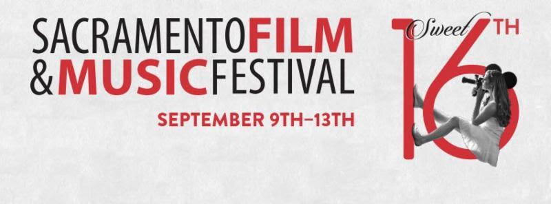 Sac Film & Music Festival: Sweet 16