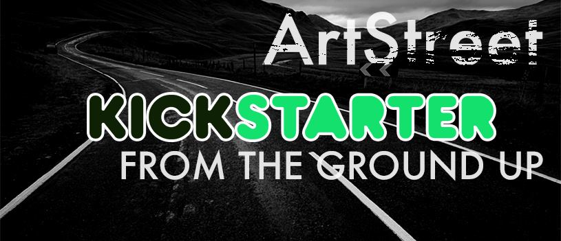 ArtStreet Kickstarter from the Ground Up