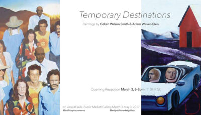 Temporary Destinations - WAL March 2017 First Friday