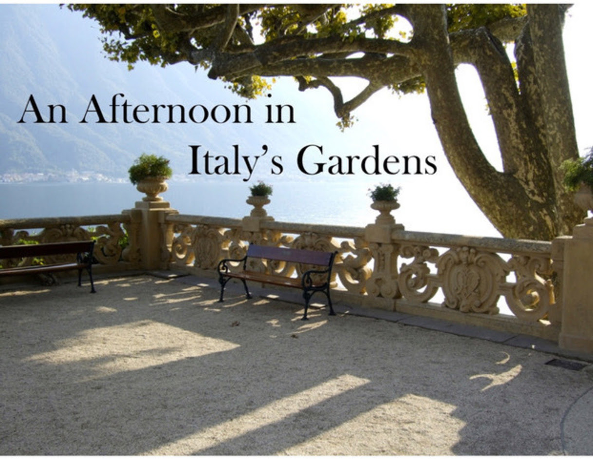 An Afternoon in Italy's Gardens