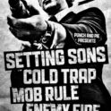 Setting Sons / Cold Trap / Mob Rule / Enemy Fire