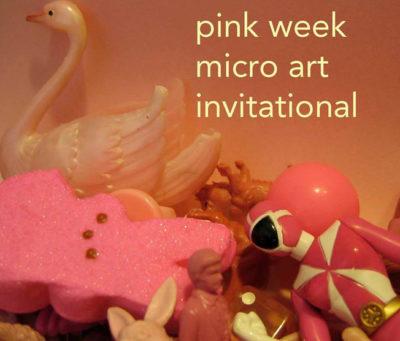 Pink Week Micro Art Invitational