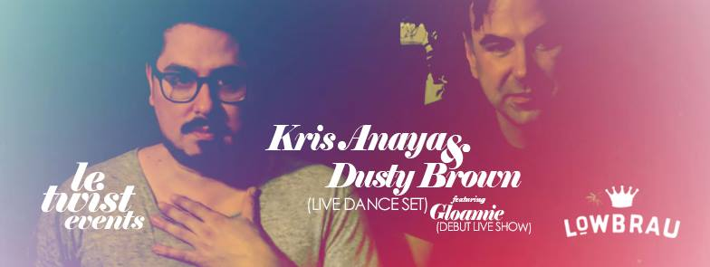 Le Twist: Dusty Brown & Kris Anaya (Live) w/ Gloamie