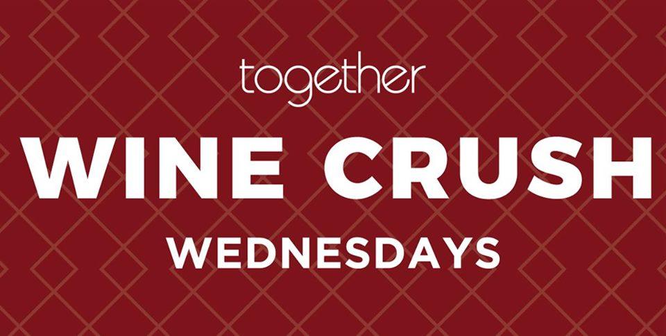 Wine Crush Wednesdays @ Together Midtown