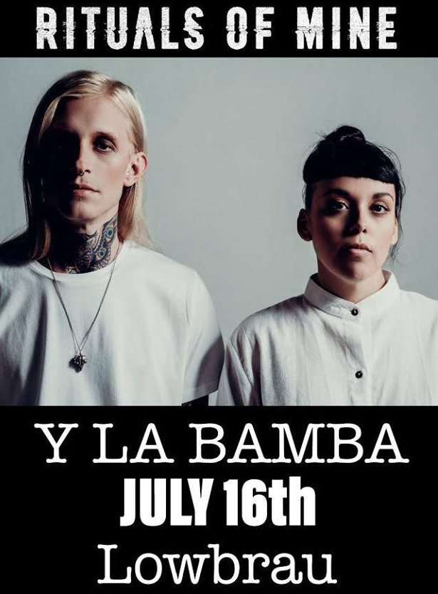 LōwBrau Presents Rituals of Mine (live) & Y La Bamba