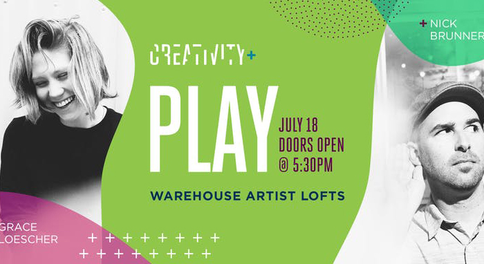 Creativity+presents Play: Grace Loescher & Nick Brunner