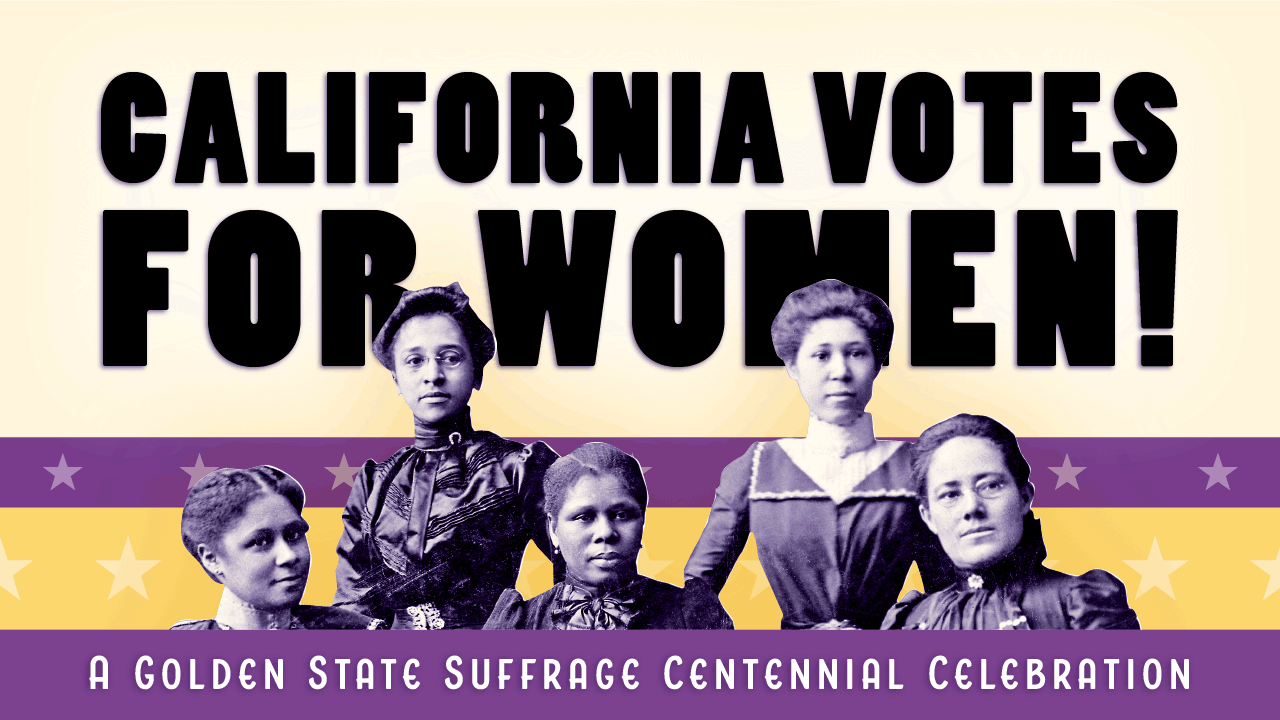 California Votes for Women @ CA Museum